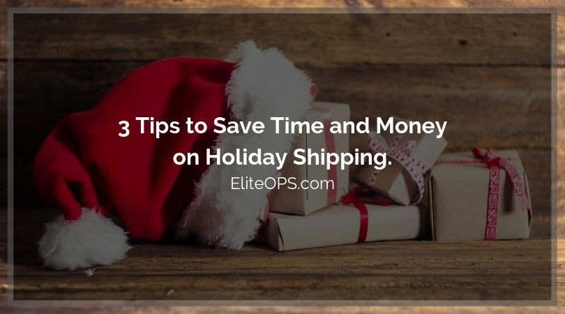 3 Tips to Save Time and Money on Holiday Shipping.