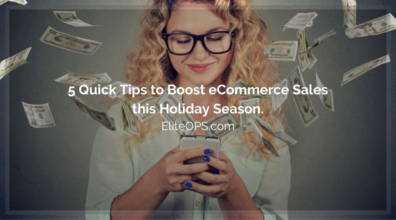 5 Quick Tips to Boost eCommerce Sales this Holiday Season.