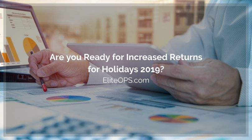 Are you Ready for Increased Returns for Holidays 2019_