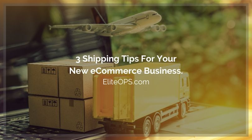 3 Shipping Tips For Your New eCommerce Business.