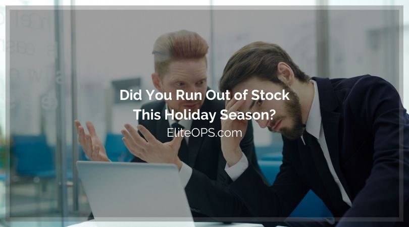 Did You Run Out of Stock This Holiday Season?