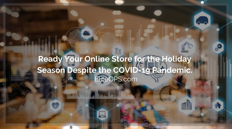 Ready Your Online Store for the Holiday Season Despite the COVID-19 Pandemic.