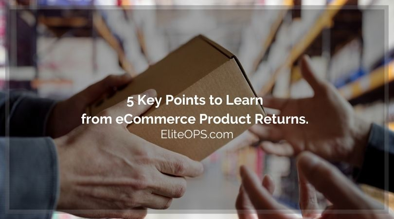 5 Key Points to Learn from eCommerce Product Returns.